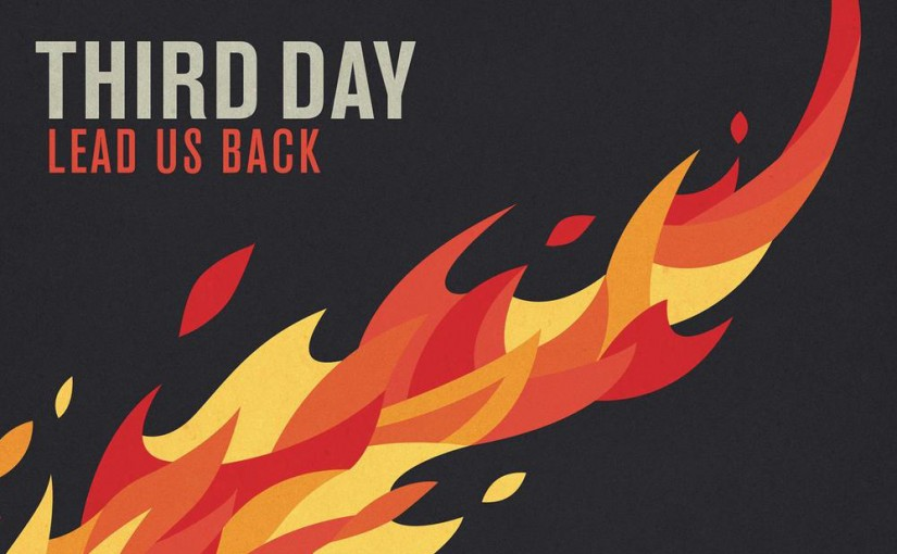 Third Day: Lead Us Back